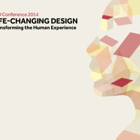 Annual conference 2014 - life changing design: transforming the human experience programme